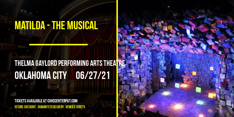 Matilda - The Musical [CANCELLED] at Thelma Gaylord Performing Arts Theatre