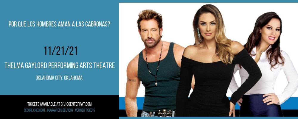 Por Que Los Hombres Aman A Las Cabronas? at Thelma Gaylord Performing Arts Theatre