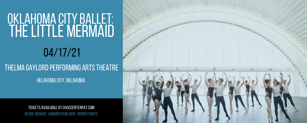 Oklahoma City Ballet: The Little Mermaid at Thelma Gaylord Performing Arts Theatre