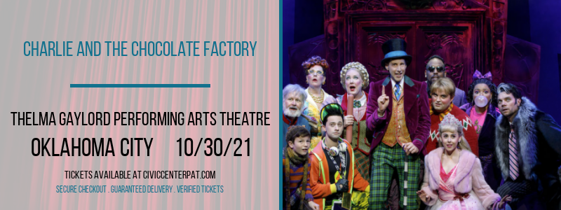 Charlie and The Chocolate Factory at Thelma Gaylord Performing Arts Theatre